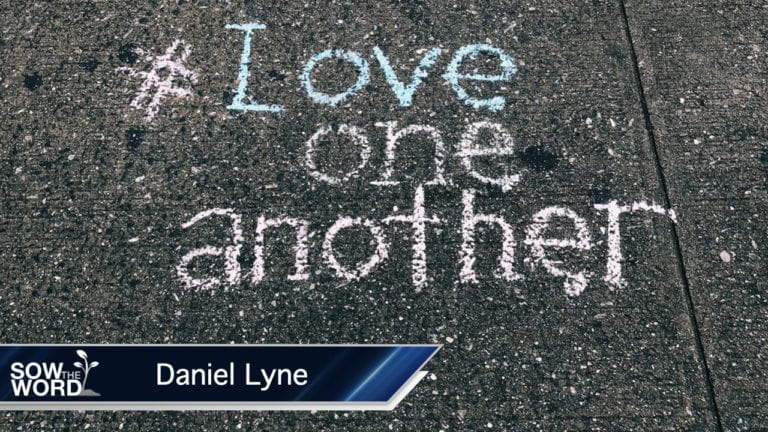 Christians must Love One Another - Sow The Word with Daniel Lyne