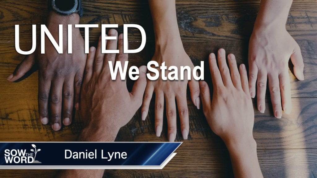 United we Stand - by Daniel Lyne Sow The Word Ministries